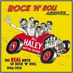 Bill Haley - Rock \'N\' Roll Arrives: the Real Birth of Rock \'N\' Roll