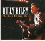 Billy Riley - The Mojo Albums, Plus