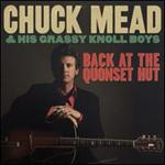 Chuck Mead & His Grassy Knoll Boys - Back At the Quonset Hut