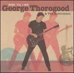 George Thorogood - Ride \'Til I Die