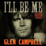 Glen Campbelln - I\'ll Be Me Soundtrack / O.S.T.
