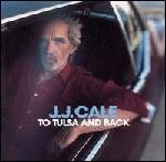 J.J. Cale - To Tulsa & Back